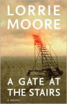 A Gate at the Stairs (Audio) - Lorrie Moore, Mia Barron