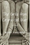 The Girls from Corona Del Mar - Rufi Thorpe