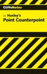 Cliffsnotes on Huxley's Point Counterpoint - CliffsNotes