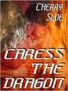 Caress the Dragon - Cherry Sloe