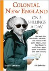 Colonial New England on 5 Shillings a Day - William G. Scheller, Bill Scheller