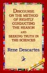 Discourse on the Method of Rightly... - René Descartes