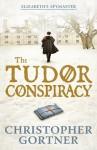 The Tudor Conspiracy - C.W. Gortner