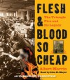 Flesh and Blood So Cheap: The Triangle Fire and Its Legacy - Albert Marrin, John H. Mayer