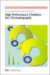 High Performance Chelation Ion Chromatography - Pavel Nesterenko, Phil Jones, Brett Paull, Roger M. Smith, Royal Society of Chemistry