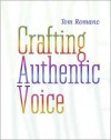 Crafting Authentic Voice - Tom Romano