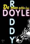 De man achter Louis - Roddy Doyle, Paul Syrier, Miebeth van Horn, M. De Winter