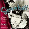 Screwball: Hollywood's Madcap Romantic Comedies - Ed Sikov