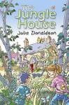 The Jungle House - Julia Donaldson, Philippe Dupasquier
