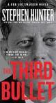 The Third Bullet: A Bob Lee Swagger Novel - Stephen Hunter