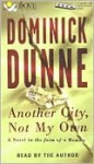 Another City, Not My Own: A Novel in the Form of a Memoir - Dominick Dunne