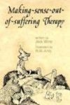 Making Sense Out of Suffering Therapy - Jack Wintz, R.W. Alley