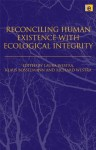"Reconciling Human Existence with Ecological Integrity: ""Science, Ethics, Economics and Law"" - Klaus Bosselmann, Richard Westra, Laura Westra, David Suzuki"