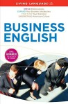 Business English [With Paperback Book] - Living Language