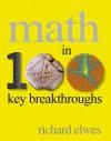 Math in 100 Key Breakthroughs - Richard Elwes