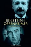 Einstein and Oppenheimer: The Meaning of Genius - Silvan S. Schweber