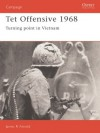 Tet Offensive 1968: Turning Point in Vietnam - James Arnold