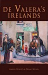 de Valera's Irelands - Gabriel Doherty