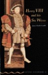 Henry VIII and His Six Wives - Janet Hardy-Gould