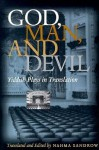 God, Man and Devil: Yiddish Plays in Translation - Nahma Sandrow