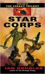 Star Corps - Ian Douglas
