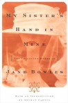 My Sister's Hand in Mine: The Collected Works of Jane Bowles - Jane Bowles