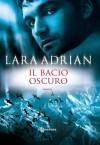 Il bacio oscuro (La stirpe di Mezzanotte) (Italian Edition) - Lara Adrian, Laura Bortoluzzi