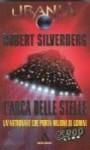L'arca delle stelle - Robert Silverberg, Giuliano Acunzoli