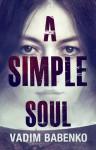 A Simple Soul - Vadim Babenko