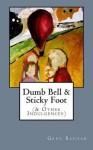 Dumb Bell & Sticky Foot - Greg Bachar