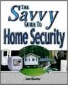 The Savvy Guide to Home Security - John Paul Mueller, John Paul Muller