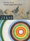 Martin Assig: Vases, Sumits, Humans - Mark Gisbourne
