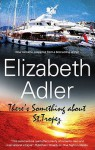 There's Something About St. Tropez - Elizabeth Adler