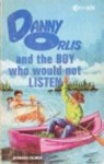 Danny Orlis and the Boy Who Would Not Listen - Bernard Palmer