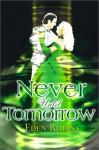 Never Until Tomorrow - Eden Robins