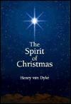 Spirit of Christmas - Henry van Dyke
