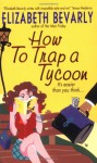 How to Trap a Tycoon - Elizabeth Bevarly
