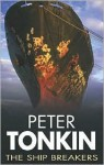 The Ship Breakers - Peter Tonkin