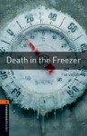 Death in the Freezer: 700 Headwords (Oxford Bookworms Library) - Tim Vicary