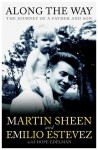 Along the Way: The Journey of a Father and Son - Martin Sheen, Emilio Estevez
