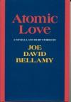 Atomic Love (C) - Joe David Bellamy