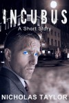 Incubus - Nicholas Taylor