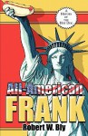 All-American Frank: A History of the Hot Dog - Robert W. Bly