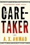 The Caretaker - A.X. Ahmad
