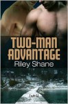 Two-Man Advantage - Riley Shane