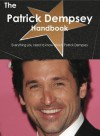 The Patrick Dempsey Handbook - Everything You Need to Know about Patrick Dempsey - Emily Smith