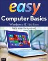 Easy Computer Basics, Windows 8 Edition - Michael Miller