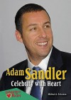 Adam Sandler: Celebrity with Heart - Michael A. Schuman