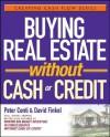 Buying Real Estate Without Cash or Credit - Peter Conti, David M. Finkel
