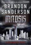 Mitosis: A Reckoners Story - Brandon Sanderson